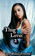 Thug Lovin' 2: Thug Misses Spin-Off by QueenBianca_