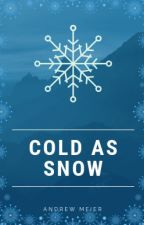 Cold as Snow (TWISTED TALES #2) by AndrewMeier