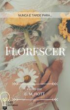 Florescer by EMHott