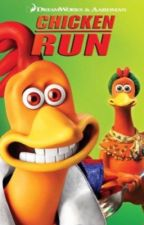 Chicken run- life could be a dream  by studiocfan312