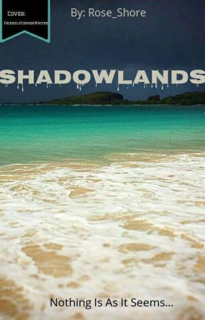 Shadowlands  by Rose_Shore