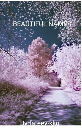 Beautiful Names  by Jannahkkg
