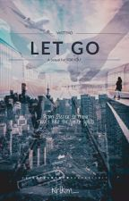 LET GO (Sequel to FOR YOU - KTH FF) by nrlkim__