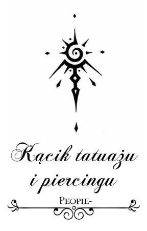 Kącik Tatuażu I Piercingu Wstęp Wattpad