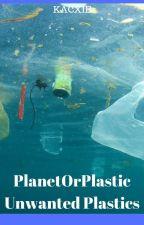 Unwanted Plastic || #PlanetOrPlastic || KAXCIE by Kacxie