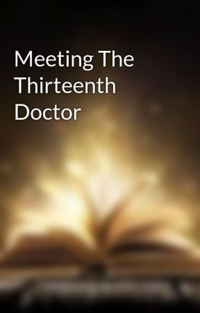 Meeting The Thirteenth Doctor by bookfangirlmaryjane