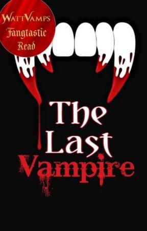The Last Vampire  by JEHallows