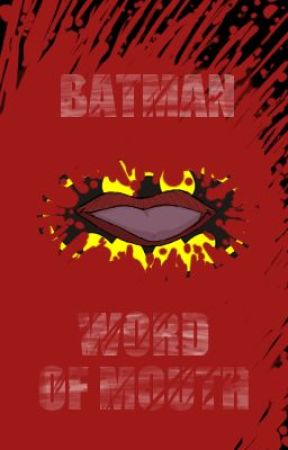 Batman: Word of Mouth by elvicdstudios
