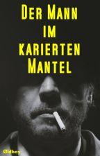 Der Mann im karierten Mantel by OldboyTellTale