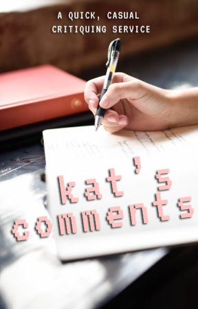 kat's comments (quick, casual critiques) by palestarlightcowboy
