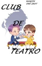 El Club de Teatro ||NAMJIN|| ONE SHOT~ by HanHaseok13