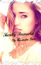 Secretly Immortal by CaSaNdRaDeVi