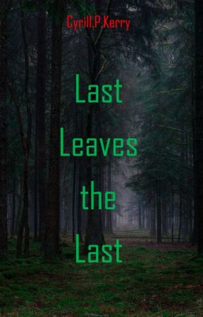 Last Leaves the Last by CyrillPKerry
