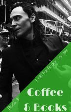 Coffee & Books - book 3 (under construction) by ilse_writes