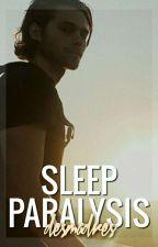 Sleep Paralysis    hemmings by desmadres