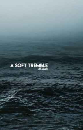 a soft tremble by Wondar