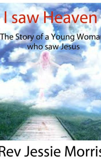 I saw Heaven - The Story of a Young Woman who saw Jesus  - G