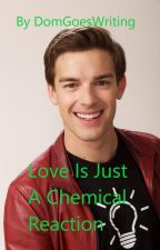Love Is Just A Chemical Reaction - A Matpat x Reader Story by DomGoesWriting
