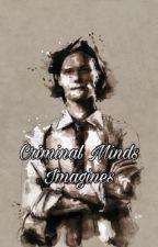 Criminal Minds Imagine by Stilinski_Stories