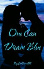 One Can Dream Blue by LivSweet18