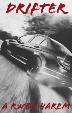 Drifter (Racer Male Reader X RWBY Harem) by GreySlate