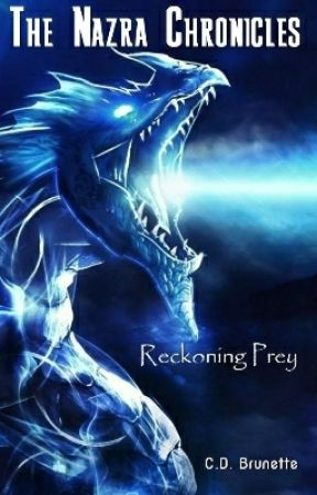 The Nazra Chronicles: Book I - Reckoning Prey by cdbrunette