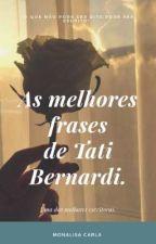 As melhores frases de Tati Bernardi. by 123uma-pausa