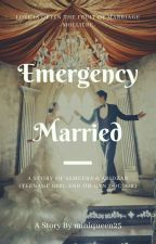 EMERGENCY MARRIED by MissMini92