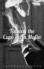 Taming the Capo della Mafia [COMPLETED] by CaramellaQueen