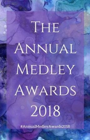 The Annual Medley Awards 2018 (CLOSED) by TheMedleyContests