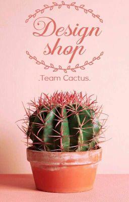 [ĐÓNG][Cactus Shop] Design