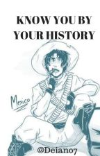 KNOW YOU BY YOUR HISTORY [UsaMex] by Deian07