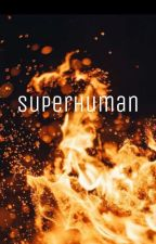 Superhuman- NCT (POSSIBLY COMING SOON) by jungkookie_sehunnie