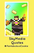 SkyMedia Quotes by FantabulousCookie
