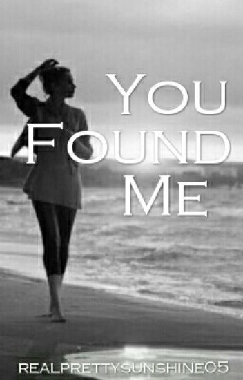 You Found Me (On hold)