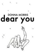 Dear You by kitterns