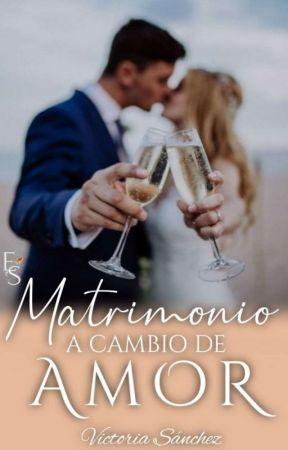 Matrimonio a cambio de Amor (Trilogía) by VictoriiaGee