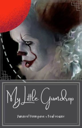 Little Gumdrop {Pennywise x Depressed! reader} - Chapter 7