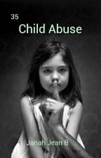 47 Child [sexual/nonsexual] Abuse by janahjea