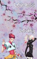 Loveless Loving     (HunterxHunter)(HisokaxOC) by kelpy8