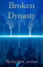 Broken Dynasty by skylight_author