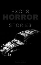 EXO's HORROR STORIES by weareone_inamillion