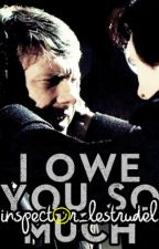 I Owe You So Much (Johnlock Fanfiction) by inspector_lestrudel