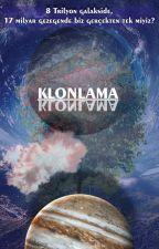 KLONLAMA by YazarYineYazar