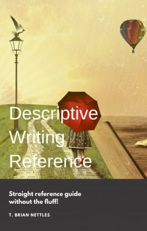 Descriptive Writing Reference Guide by justbrian0101