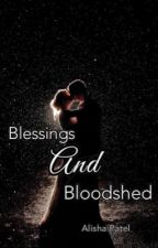 Blessings and Bloodshed(1)  by DevanshiUrmika
