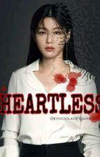 HEARTLESS by Preciousangelaaa