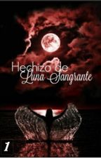 Hechizo de Luna Sangrante by TheShadowNigth