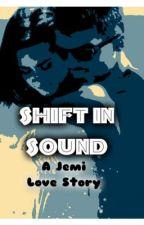 Shift in Sound || A Jemi Love Story by Jonas_Lovato_1D_5SOS