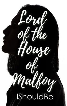 Lord of the House of Malfoy by Ishouldbe